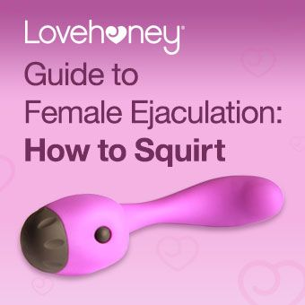 Learn how to squirt with a vibrator and sex toys
