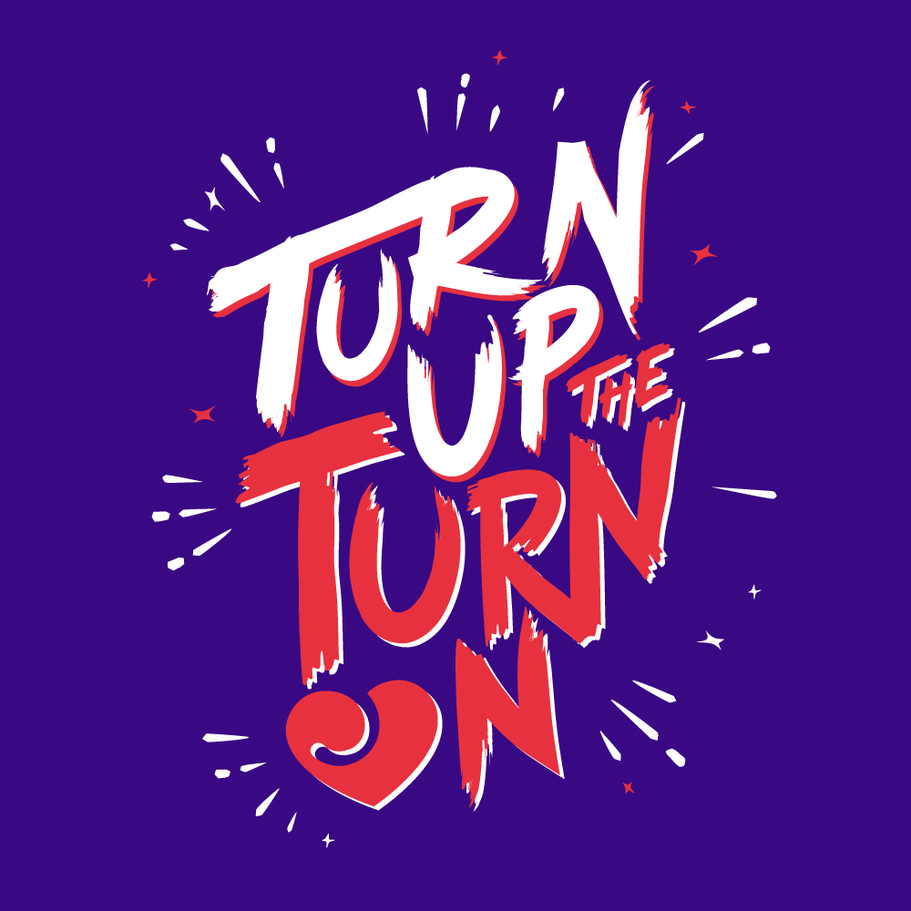 turn up the turn on TV advert