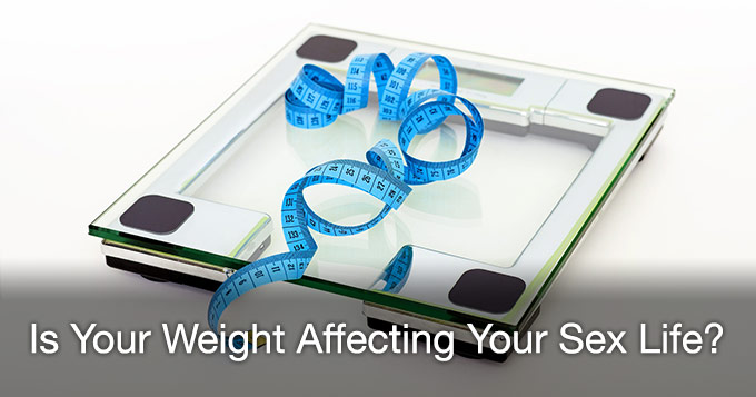 is your weight affecting your sex life?
