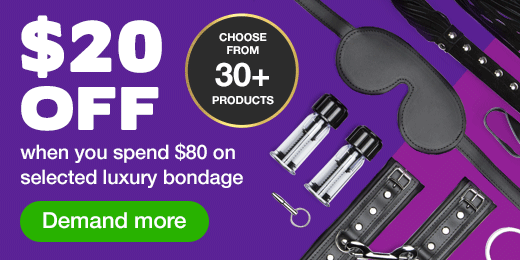 20 off when you spend 80 on selected luxury bondage