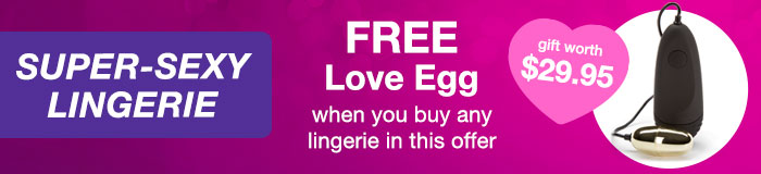 Super-Sexy Lingerie with a FREE $29.95 Love Egg Vibrator