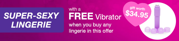 Super-Sexy Lingerie with a FREE $34.95 Vibrator