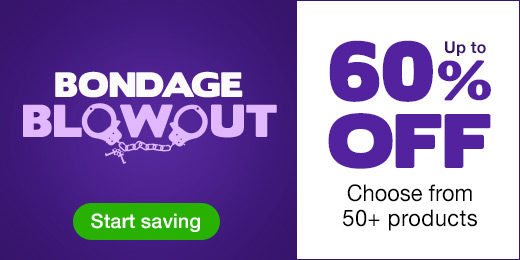 ^Bondage BLOWOUT up to 60% off choose from 50+ products