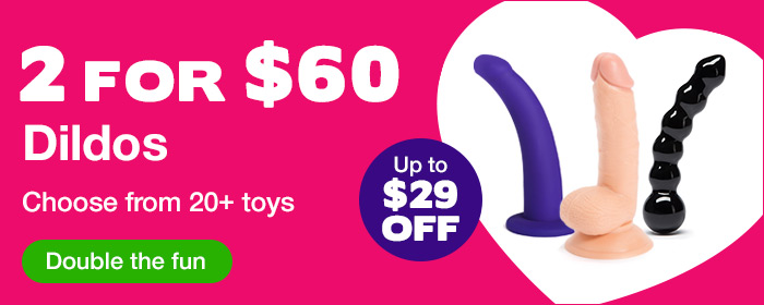 ^ 2 for $60 Dildos - Up to $29 OFF