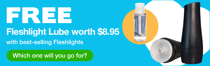 ^ FREE Fleshlight Lube worth $8.95 with best-selling Fleshlights
