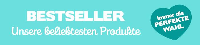 Besteller - Unsere beliebtesten Produkte