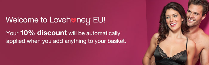 Welcome to Lovehoney EU - your 10% discount will be applied automatically in your basket