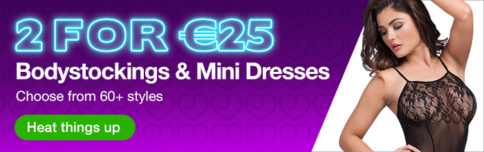 2 for €25 Bodystockings and Mini Dresses