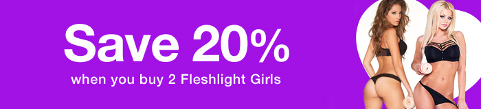 Fleshlight Girls - Save 20% when you buy 2