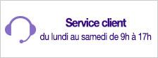 Service client du lundi au samedi de 9h à 17h