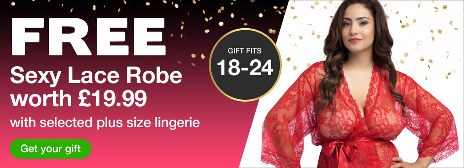 FREE Sexy Lace Robe worth @pound;19.99 with selected plus size lingerie