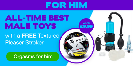 All-time best toys for him with a FREE stroker worth 9.99