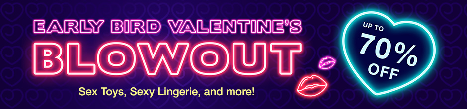 Valentine's blowout!