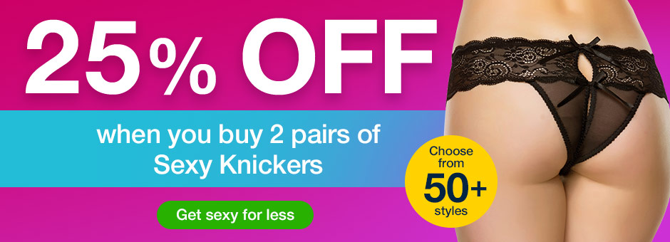 25% OFF when you buy 2 pairs of Sexy Knickers
