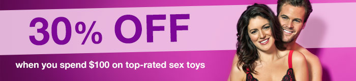 Get 30% off when you spend $100 on top-rated sex toys!