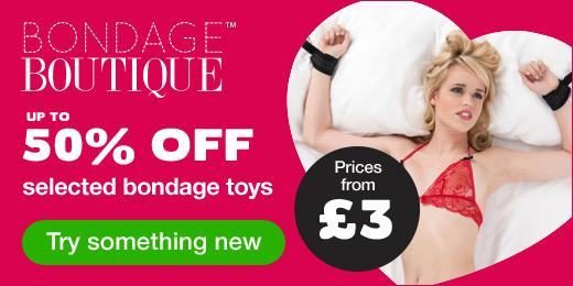 Bondage Boutique up to 50% off selected bondage toys