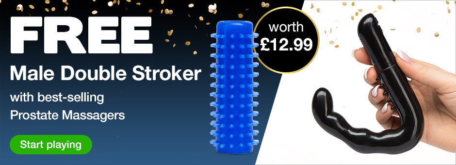 FREE Male Stroker with best-selling Prostate Massagers