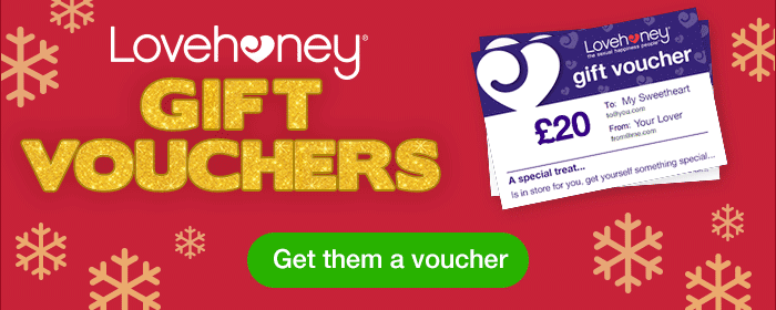 Let them choose their own sexy gift this year with a Lovehoney gift voucher!