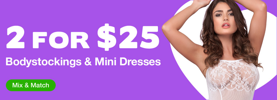2 for $25 Bodystockings and Mini Dresses