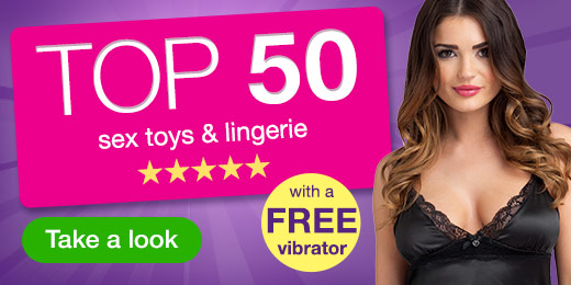 Top 50 Sex Toys and Lingerie with a FREE Vibrator worth $29.95