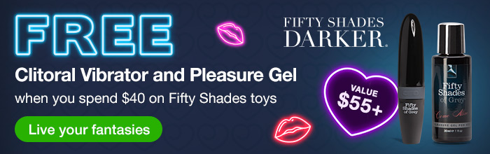 ^ FREE Clitoral Vibrator and Pleasure Gel when you spend $40 on Fifty Shades of Grey toys