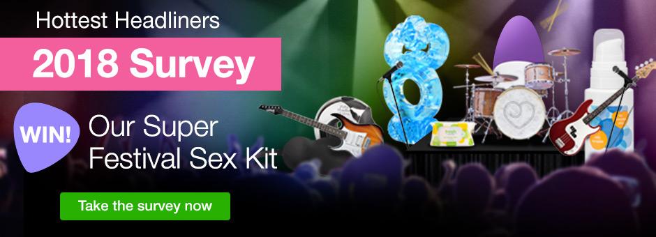 Hottest Headliners 2018 Survey - Win our super festival sex kit