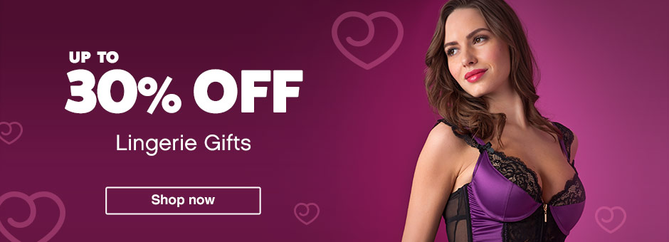 Up to 30% off Lingerie Gifts