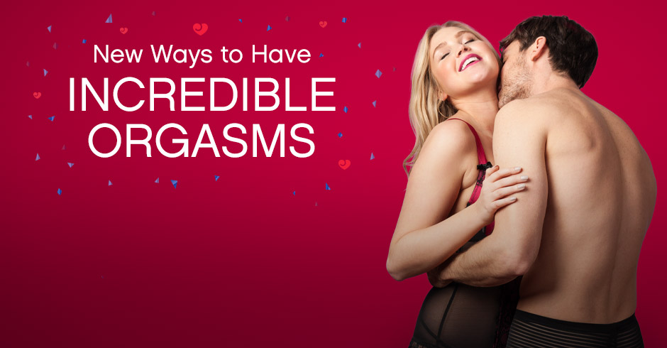 New Ways to Have Incredible Orgasms