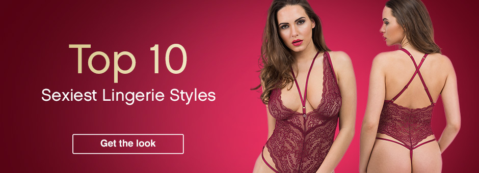 Top 10 Sexiest Lingerie Styles