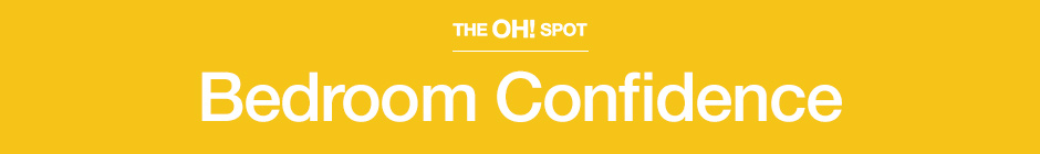 The Oh! Spot Bedroom Confidence
