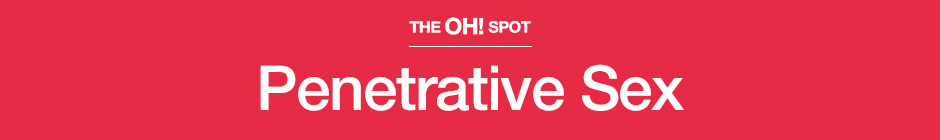 The Oh! Spot Penetrative Sex