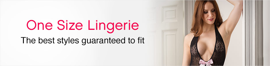 One Size Lingerie - the best styles guaranteed to fit