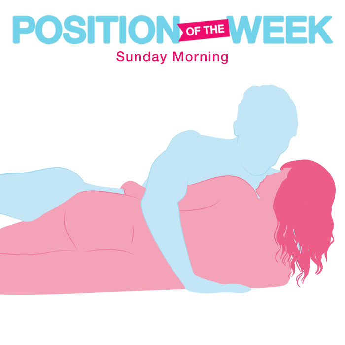 Position of the week: Sunday Morning