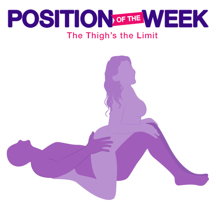 Position of the Week: The Thigh's the Limit