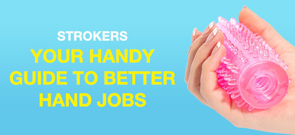 strokers give better hand jobs