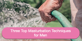 three-top-masturbation-techniques-for-men