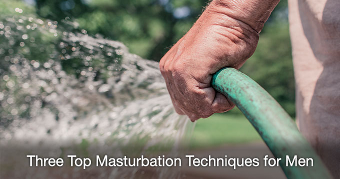 top three masturbation techniques for men
