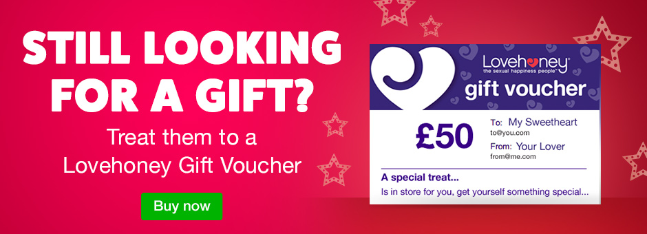 Still looking for a gift? Treat them to a Lovehoney Gift Voucher