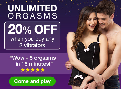Unlimited orgasms 20% off when you buy any 2 vibrators