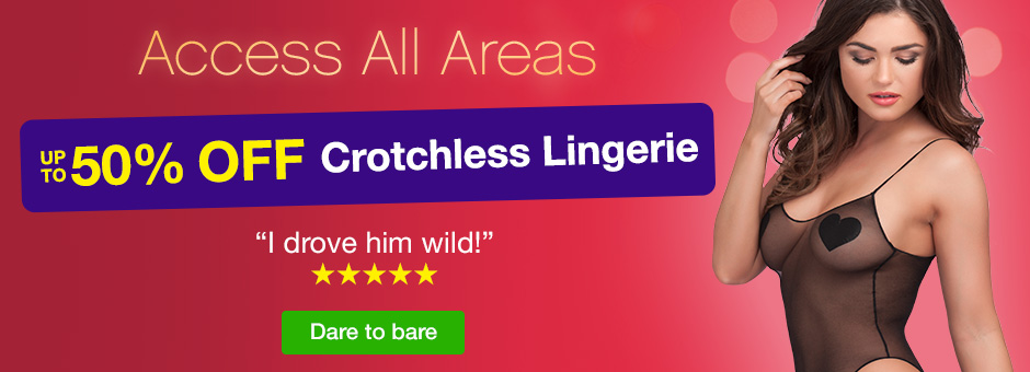 Access All Areas Up to 50% off crotchless lingerie