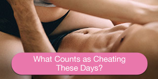 what counts as cheating these days?