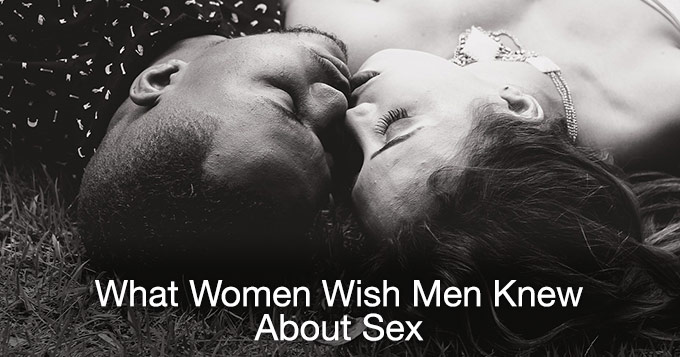 what women wish men knew about sex