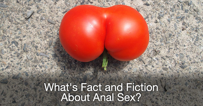 What's Fact and Fiction About Anal Sex?