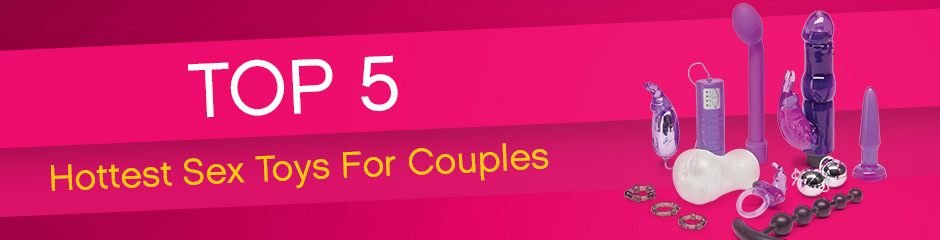 Hottest Sex Toys for Couples