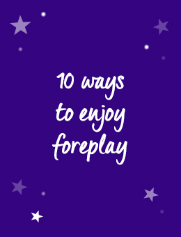 10 ways to enjoy foreplay
