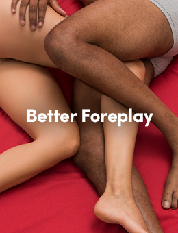 Better Foreplay