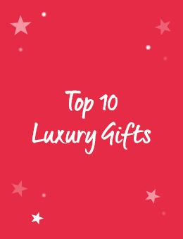 Top 10 Luxury Gifts